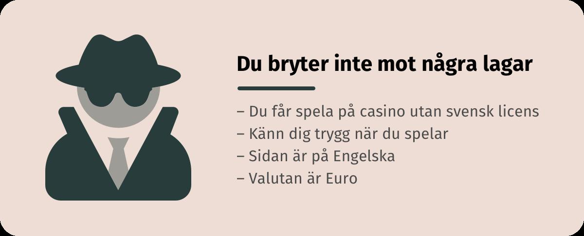 Man får spela på casino utan svensk licens, man bryter inte mot några lagar
